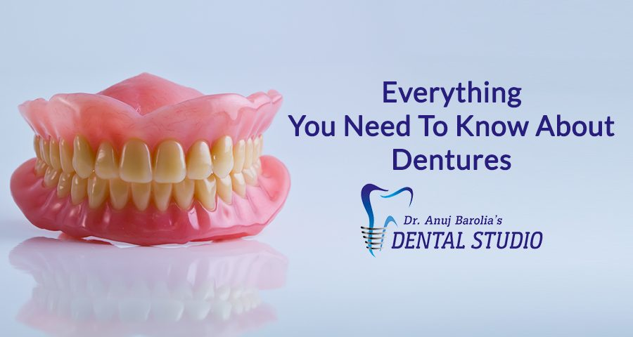 Everything You Need To Know About Dentures-Dr-Anuj-Barolia