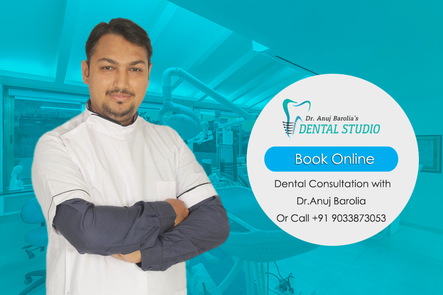 Book Online Dental Consultation with Dr.Anuj Barolia